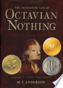 The Astonishing Life of Octavian Nothing, Traitor to the Nation, Vol I: The Pox Party Book Cover