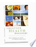 Creation Health Discovery: God's Guide to Health and Healing
