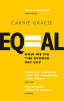 Equal : how we fix the gender pay gap / Carrie Gracie