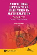 Nurturing Reflective Learners In Mathematics  Yearbook 2013  Association Of Mathematics Educators