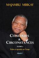 Concours et Circonstances. Tome 1