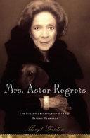 Mrs  Astor Regrets