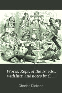 Works  Repr  of the 1st eds   with intr  and notes by C  Dickens the younger  20 vols