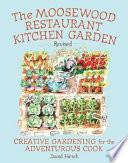 The Moosewood Restaurant Kitchen Garden