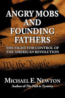 Angry Mobs and Founding Fathers