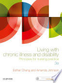"""Living with Chronic Illness and Disability EBook: Principles for Nursing Practice"" by Esther Chang, Amanda Johnson"