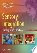 """Sensory Integration: Theory and Practice"" by Marlaine C Smith"