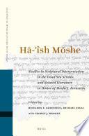 H Sh M She Studies In Scriptural Interpretation In The Dead Sea Scrolls And Related Literature In Honor Of Moshe J Bernstein