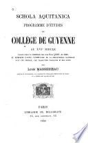 Schola Aquitanica : programme d'études du Collège de Guyenne au XVIe siecle ... avec une préface, une traduction française et des notes