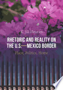 Rhetoric and Reality on the U S    Mexico Border