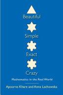 Beautiful, Simple, Exact, Crazy