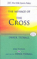 The Message of the Cross (The Bible Speaks Today)