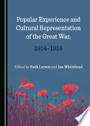 Popular Experience and Cultural Representation of the Great War  1914 1918