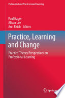 Practice  Learning and Change