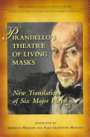Pirandello's Theatre of Living Masks