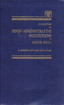 Evolution of Hindu Administrative Institutions in South India