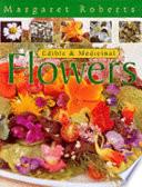 """Edible & Medicinal Flowers"" by Margaret Joan Roberts"