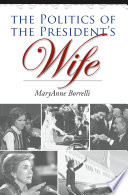 The Politics Of The President S Wife