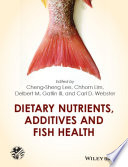 Dietary Nutrients  Additives and Fish Health Book