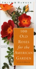 100 Old Roses for the American Garden Book