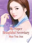 My Super Beautuful Secretary