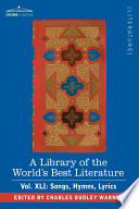 A Library Of The World S Best Literature Ancient And Modern Vol Xli Forty Five Volumes Songs Hymns Lyrics