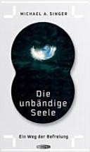 Die unbändige Seele