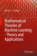 Mathematical Theories of Machine Learning   Theory and Applications