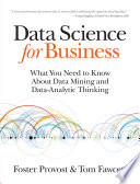 Data Science For Business What You Need To Know About Data Mining And Data Analytic Thinking PDF