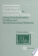 Corrosion Monitoring in Industrial Plants Using Nondestructive Testing and Electrochemical Methods Book