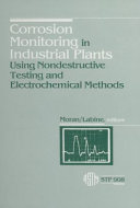 Corrosion Monitoring in Industrial Plants Using Nondestructive Testing and Electrochemical Methods