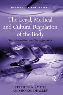 The Legal, Medical and Cultural Regulation of the Body