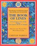 The Book of Lines, a 21st Century View of the Iching the Chinese Book of Changes