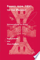 France From 1851 to the Present  : Universalism in Crisis