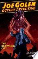 Joe Golem  Occult Detective Volume 3  The Drowning City