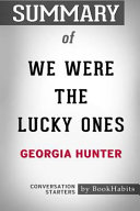 Summary of We Were the Lucky Ones by Georgia Hunter  Conversation Starters