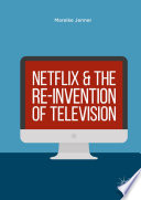 """""""Netflix and the Re-invention of Television"""" by Mareike Jenner"""