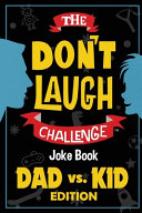 The Don t Laugh Challenge   Dad Vs  Kid Edition