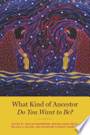 What Kind of Ancestor Do You Want to Be  Book PDF