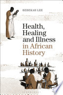 Health, Healing and Illness in African History