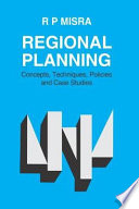 Regional Planning  : Concepts, Techniques, Policies and Case Studies