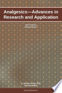 Analgesics Advances In Research And Application 2012 Edition Book PDF