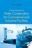 A Practical Approach to Water Conservation for Commercial and Industrial Facilities Book