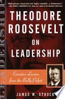 Theodore Roosevelt on Leadership Book PDF