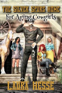 The Silver Spurs Home for Aging Cowgirls