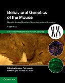 Behavioral Genetics of the Mouse  Volume 2  Genetic Mouse Models of Neurobehavioral Disorders