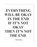 Everything Will Be Okay in the End If It s Not Okay Then It s Not the End Book
