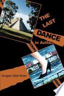 The Last Dance In Aztlan