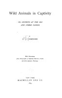 Wild Animals in Captivity  Or  Orpheus at the Zoo  and Other Papers
