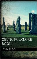 Celtic Folklore  Book I